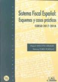 SISTEMA FISCAL ESPAÑOL: ESQUEMAS Y CASOS PRACTICOS CURSO 2017- 2018 di ANGOITIA GRIJALBA, MIGUEL  TOBES PORTILLO, PALOMA