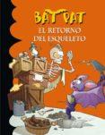 BAT PAT 18: EL RETORNO DEL ESQUELETO di PAVANELLO, ROBERTO