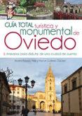 GUÍA TOTAL TURÍSTICA Y MONUMENTAL DE OVIEDO de GUTIERREZ CLAVEROL, MANUEL  POLLEDO ARIAS, ALBERTO CARLOS
