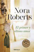 EL PRIMER Y ULTIMO AMOR di ROBERTS, NORA