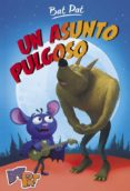 UN ASUNTO PULGOSO (BAT PAT 3) di PAVANELLO, ROBERTO