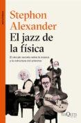 EL JAZZ DE LA FISICA di ALEXANDER, STEPHON