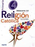 RELIGIÓN EDUCACIÓN 4º PRIMARIA. ABBACANTO 3.0. MEC di VV.AA