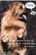 ¡GUAU¡: COMO INTERPRETAR EL LENGUAJE DE LOS PERROS (INCLUYE CD) ( 2ª ED.) di MIGUEL, JAVIER DE