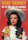 GENE TIERNEY: EN EL FILO DE LA NAVAJA di GUERRERO, VICTOR