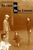 EN CASA DE JOHN LENNON di LOPEZ LORENZO, ROSAURA