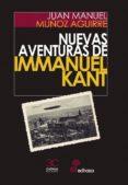 NUEVAS AVENTURAS DE IMMANUEL KANT di MUÑOZ AGUIRRE, JUAN MANUEL