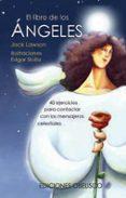 EL LIBRO DE LOS ANGELES: 40 EJERCICIOS PARA CONTACTAR CON LOS MENSAJEROS CELESTIALES di LAWSON, JACK