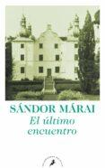 EL ULTIMO ENCUENTRO de MARAI, SANDOR