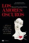 LOS AMORES OSCUROS de REINA, MANUEL FRANCISCO