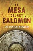 LA MESA DEL REY SALOMON di MONTERO MANGLANO, LUIS