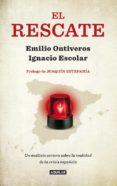 EL RESCATE de ONTIVEROS, EMILIO ESCOLAR GARCIA, IGNACIO
