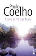 9788408131885 - Coelho Paulo: Como El Rio Que Fluye - Libro