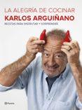 9788408177685 - Arguiñano Karlos: La Alegria De Cocinar - Libro