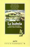 LA ISABELA. BALNEARIO, REAL SITIO, PALACIO Y NUEVA POBLACION di VV.AA.