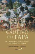 EL CAUTIVO DEL PAPA di ABELLA Y RAMALLO, CARLOS