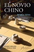 EL NOVIO CHINO (PREMIO MALAGA DE NOVELA 2016) de TENA, MARIA