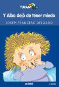 YA ALBA DEJO DE TENER MIEDO de DELGADO, JOSEP-FRANCESC