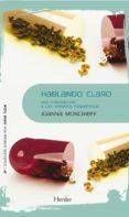 HABLANDO CLARO di MONCRIEFF, JOANNA
