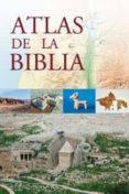 ATLAS DE LA BIBLIA di VV.AA.