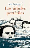 LOS ÁRBOLES PORTÁTILES di JUARISTI, JON