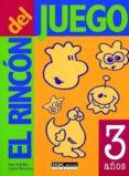 EL RINCON DEL JUEGO: 3 AÑOS di SCHILLER, PAM  PETERSON, LYNNE