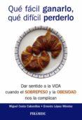 QUÉ FÁCIL GANARLO, QUÉ DIFÍCIL PERDERLO de LOPEZ MENDEZ, ERNESTO  COSTA CABANILLAS, MIGUEL
