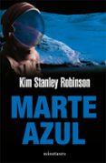 MARTE AZUL di STANLEY ROBINSON, KIM
