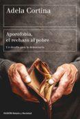 APOROFOBIA, EL RECHAZO AL POBRE: UN DESAFIO PARA LA SOCIEDAD DEMOCRATICA di CORTINA ORTS, ADELA