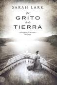 EL GRITO DE LA TIERRA (TRILOGIA DE NUEVA ZELANDA 3) de LARK, SARAH
