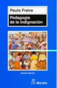 PEDAGOGIA DE LA INDIGNACION de FREIRE, PAULO