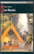 LOS MAORIES di HIGHAM, CHARLES