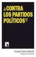 ¿¡CONTRA LOS PARTIDOS POLÍTICOS!? di COHN-BENDIT, DANIEL