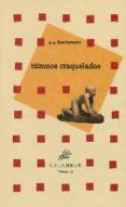 HIMNOS CRAQUELADOS di RIECHMANN, JORGE