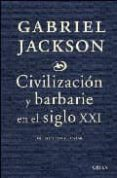 CIVILIZACION Y BARBARIE EN EL SIGLO XXI di VV.AA