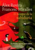 EL BOSQUE DE LA SABIDURIA (LA BUENA SUERTE PARA NIÑOS) di ROVIRA, ALEX  MIRALLES, FRANCESC