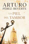 LA PIEL DEL TAMBOR de PEREZ-REVERTE, ARTURO