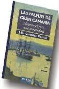 LAS PALMAS DE GRAN CANARIA: NUESTRO PUERTO NUESTRA CIUDAD di GONZALEZ, JULIO