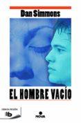 EL HOMBRE VACIO de SIMMONS, DAN