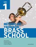 MÉTODO DE TROMBON  BRASS SCHOOL LIBRO 1 di VV.AA.