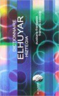 DICT. ELHUYAR HIZTEGIA EUS / FRA - FRA / EUS di VV.AA.
