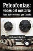 PSICOFONIAS: VOCES DEL MISTERIO: RUTA PSICOFONICA POR ESPAÑA (INC LUYE DVD) de GARCIA GARCIA, JOSE MANUEL