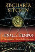 EL FINAL DE LOS TIEMPOS di SITCHIN, ZECHARIA