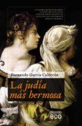 LA JUDIA MAS HERMOSA di GARCIA CALDERON, FERNANDO