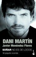 SOÑAR NO ES DE LOCOS di MARTIN, DANI MENENDEZ FLORES, JAVIER