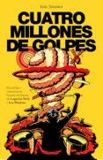 CUATRO MILLONES DE GOLPES: LA INSOLITA Y EMOCIONANTE HISTORIA DEL BATERIA DE LAGARTIJA NICK Y LOS PLANETAS di JIMENEZ, ERIC