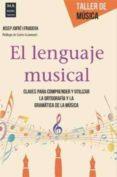 EL LENGUAJE MUSICAL di JOFRE I FRADERA, JOSEP