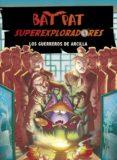 BAT PAT SUPEREXPLORADORES 3: LOS GUERREROS DE ARCILLA di VV.AA.