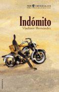 INDOMITO (PREMIO L H CONFIDENCIAL 2016 - PREMIO INTERNACIONAL DE NOVELA NEGRA) de HERNANDEZ, VLADIMIR