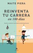 REINVENTA TU CARRERA EN 100 DÍAS di PIERA, MAITE